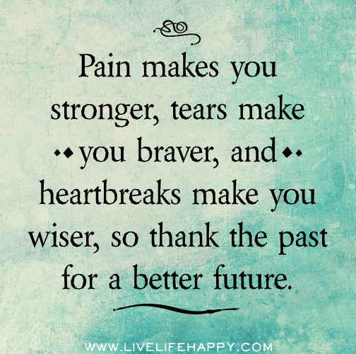 Tears Make You Braver Live Life Happy