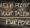 Purpose = help people + your talent