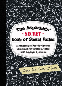 Jennifer Cook O'Toole, The Asperkids' Secret Book of Social Rules