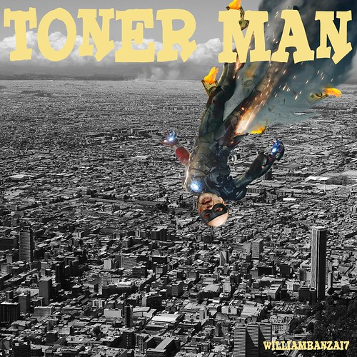 TONER MAN2 by WilliamBanzai7/Colonel Flick