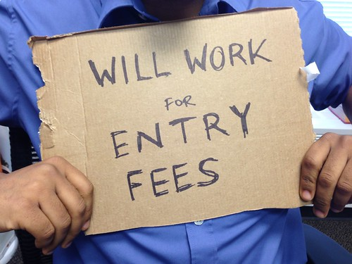 Will work for entry fees