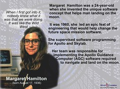 Margaret Hamilton (born August 17, 1936) she is a computer scientist, systems engineer who director of the Software Engineering Division of the MIT Instrumentation Laboratory, which developed on-board flight software for the Apollo space program