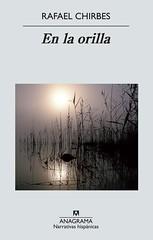 Rafael Chirbes En la orilla portada libro Editorial Anagrama 2013