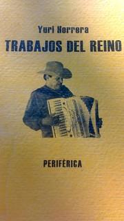 Yuri Herrera Trabajos del Reino