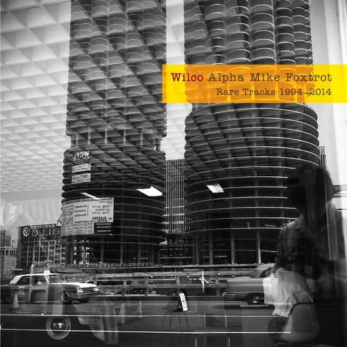 Wilco - Alpha Mike Foxtrot Rare Tracks 1994-2014
