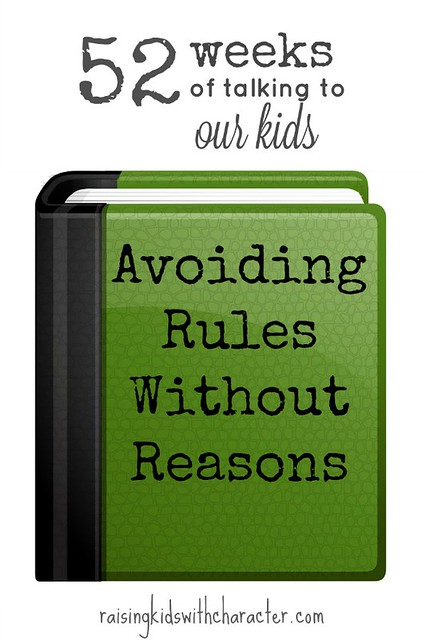 52 Weeks of Talking to Our Kids Avoiding Rules Without Reasons