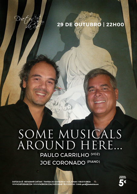 CONCERTO Duetos da Sé - SÁBADO 29 DE OUTUBRO 2016 - 22h00 - SOME MUSICALS AROUND HERE... - Paulo Carrilho & Joe Coronado