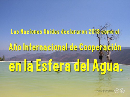 Las Naciones Unidas declararon 2013 como el Año Internacional de Cooperación en la Esfera del Agua @Water_Decade @UNW_WWD #WorldWaterDay