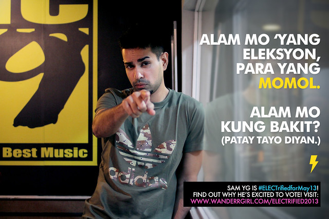 Wanderrgirl, ELECTrified for May 13, Excited to vote, Sam YG