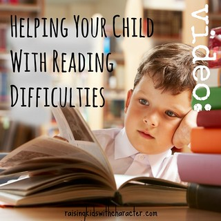 [Video] Helping Your Child With Reading Difficulties