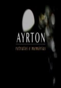 Assistir Ayrton Retratos e Memórias O Filme