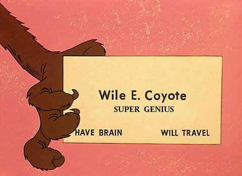 Wile E. Coyote SUPER GENIUS | Flickr - Photo Sharing!