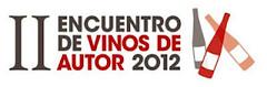 II Encuentro de Vinos de Autor 2012