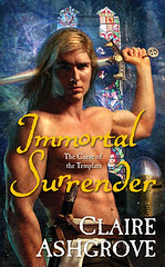 September 25th 2012 by Tor Books                    Immortal Surrender (The Curse of the Templars #2) by Claire Ashgrove