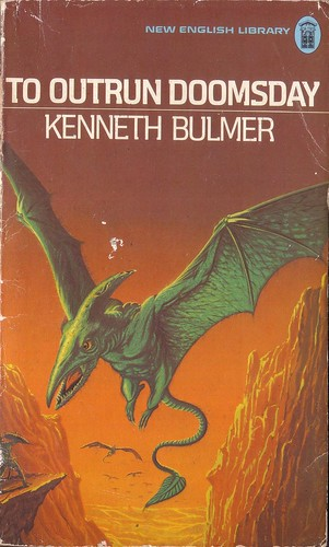 To Outrun Doomsday by Kenneth Bulmer. New English Library 1975. Cover artist Ray Feibush