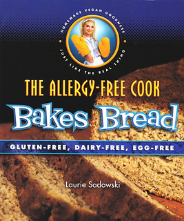 The Allergy-Free Cook Bakes Bread by Laurie Sadowski