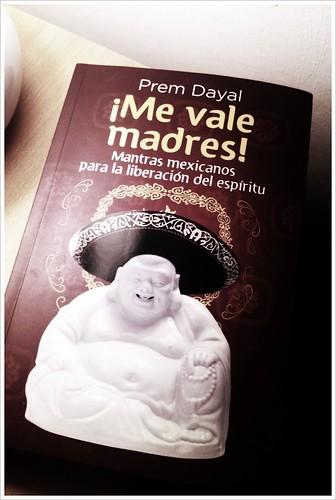 ego2005 (Elías García Ortiz): Me vale madres! de Prem Dayal