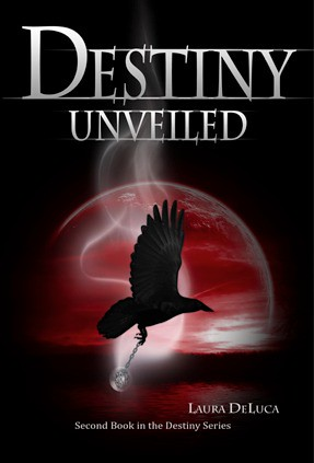 April 10th 2012 by Free Focus Publishing           Destiny Unveiled by Laura DeLuca