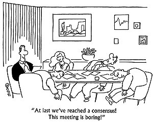 At least we've reached a consensus! This meeting is boring ...