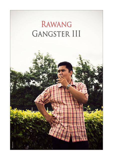 RAWANG GANGSTER III