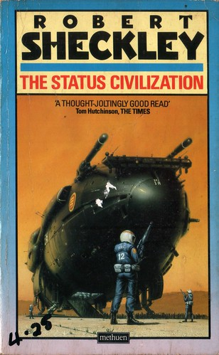 The Status Civilization by Robert Sheckley. Methuen 1986. Cover artist Peter Elson