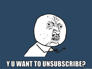 Why you want to unsubscribe?