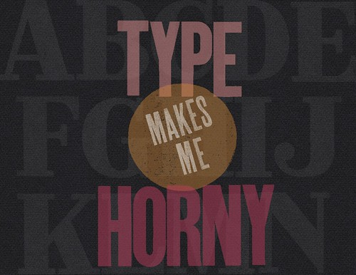 Type makes me Horny