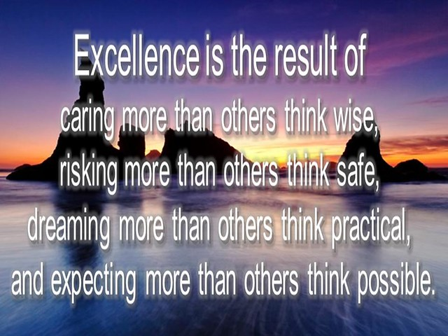 Excellence is The Result