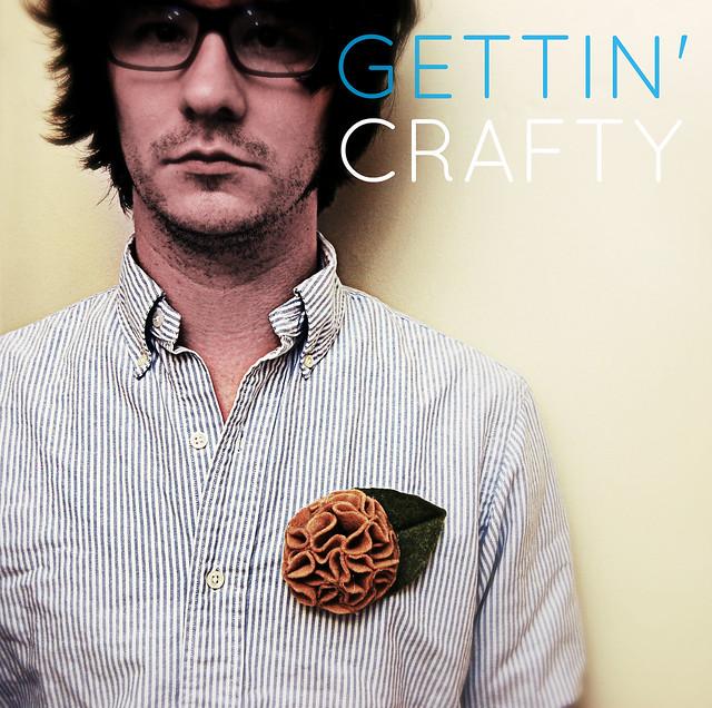 gettin crafty