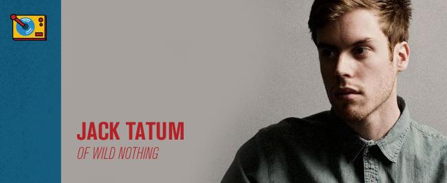 Jack Tatum Wild Nothing