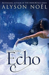 November 13th 2012 by St. Martin's Griffin          Echo (The Soul Seekers #2) by Alyson Noel