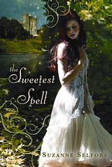 August 21st 2012 by Walker & Company               The Sweetest Spell by Suzanne Selfors