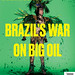 Brazil's War on  Big Oil