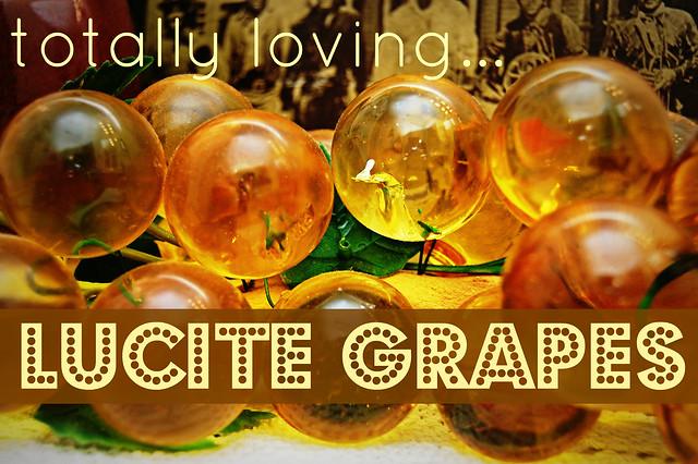 lucite grapes