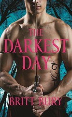 July 1st 2012 by Grand Central Publishing            The Darkest Day by Britt Bury