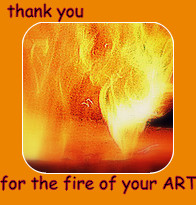 thank you for the fire of your ART
