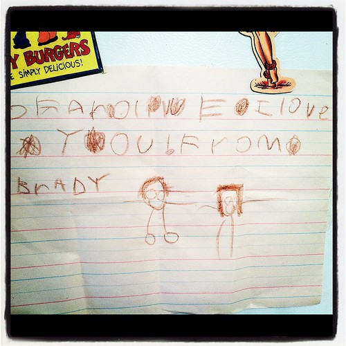 """dear olive. I love you. from brady"""