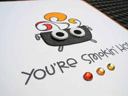 You're Smokin' Hot!