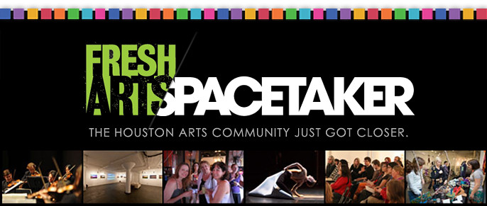 Fresh Arts: The Houston Arts Community Just Got Closer