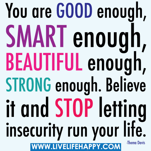 You Are Good Enough  You are good enough, smart enough