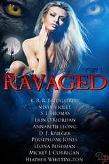 August 2012 by Breathless Press          Ravaged Anthology by D.F. Krieger, Persephone Jones, Mickey J. Corrigan, Silvia Violet, S.J. Thomas, Annabeth Leong, Leona Bushman, Heather Whittington , K. R. R. Bridgstreet, Erin O'Riordan