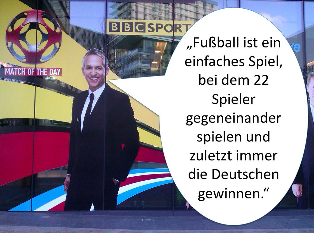 """Football is a simple game; 22 men chase a ball for 90 minutes and in the end, the Germans win"" --Gary Lineker"