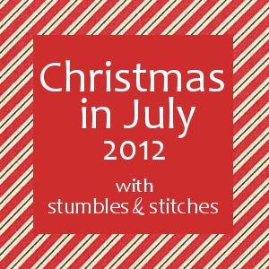 Stumbles & Stitches: Christmas in July 2012