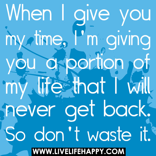 You Were A Waste Of My Time Quotes Daily Motivational Quotes