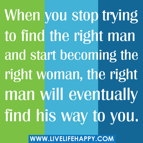 Finding the right man quotes sayings