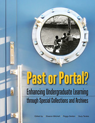 New book: Past or Portal? Enhancing Undergraduate Learning through Special Collections and Archives