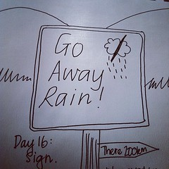 Day 16: Sign. Go Away Rain. #photoadayjuly #bdrawsthings #handdrawn #catchingup