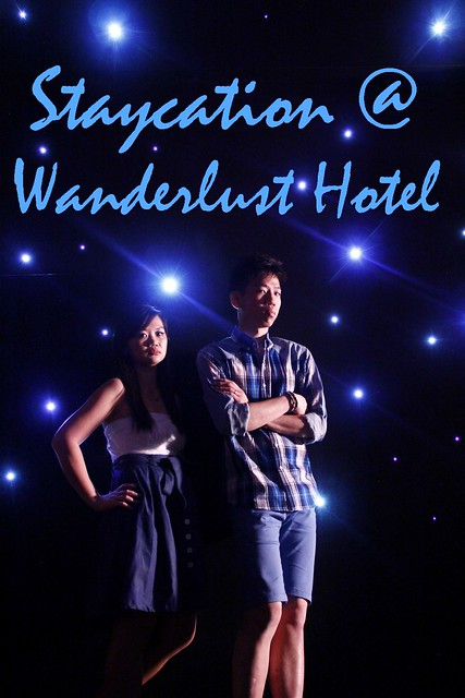 Staycation @ Wanderlust Hotel