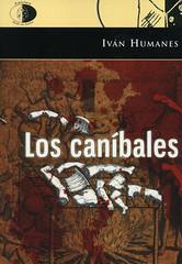 Iván Humanes, Los canibales