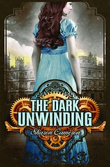 September 1st 2012 by Scholastic Press                The Dark Unwinding by Sharon Cameron